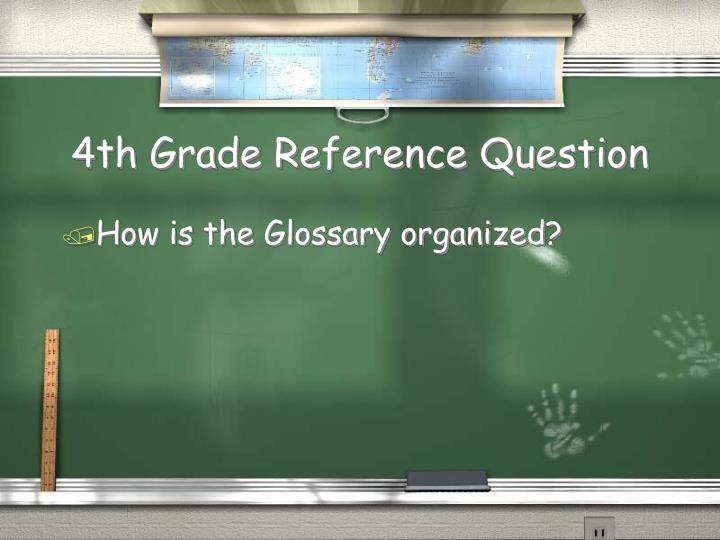 4th Grade Reference Question