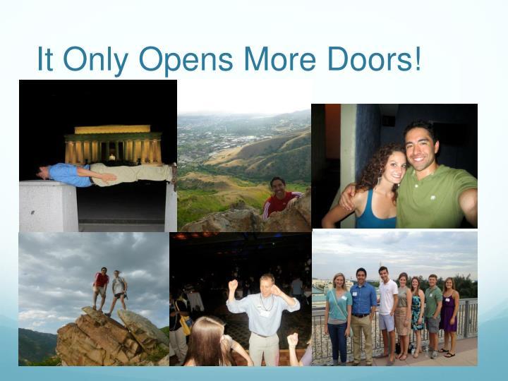 It Only Opens More Doors!