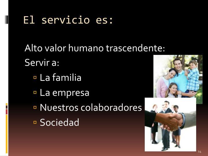 El servicio es: