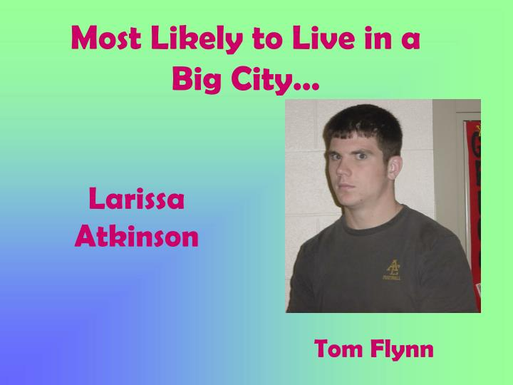 Most Likely to Live in a Big City…
