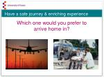 have a safe journey enriching experience
