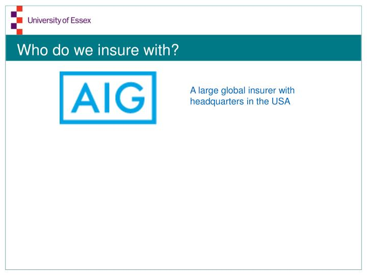 Who do we insure with