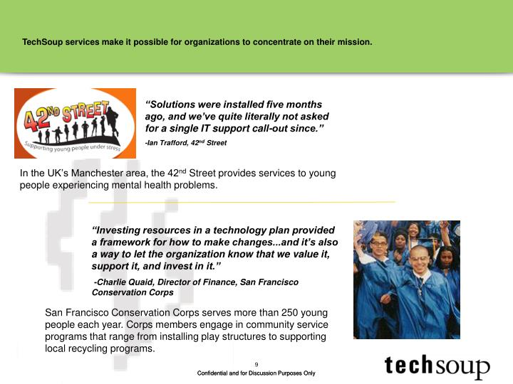 TechSoup services make it possible for organizations to concentrate on their mission.