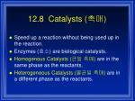 12 8 catalysts