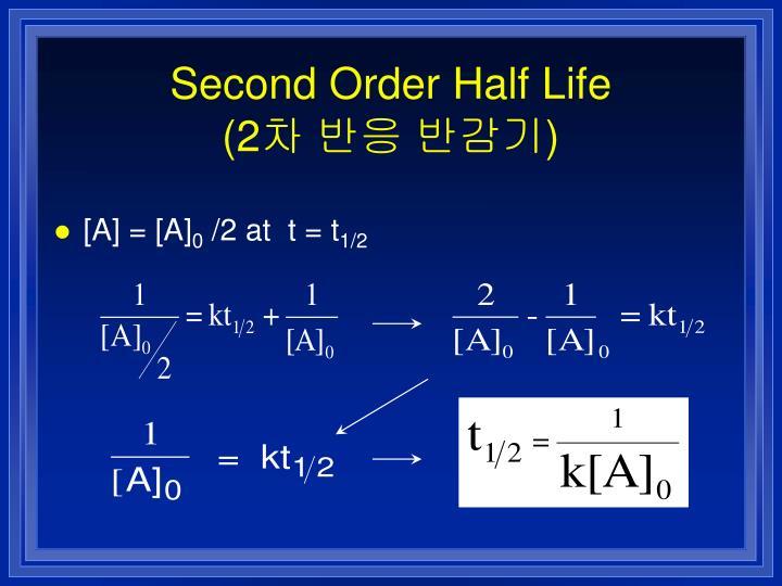 Second Order Half Life