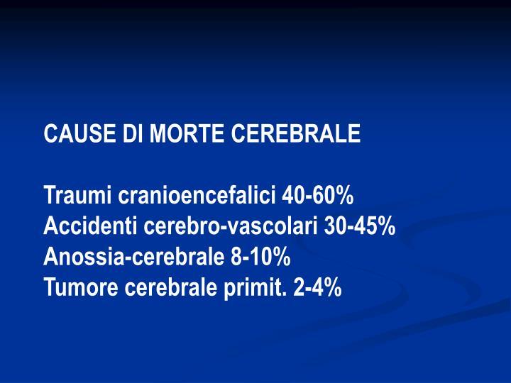 CAUSE DI MORTE CEREBRALE