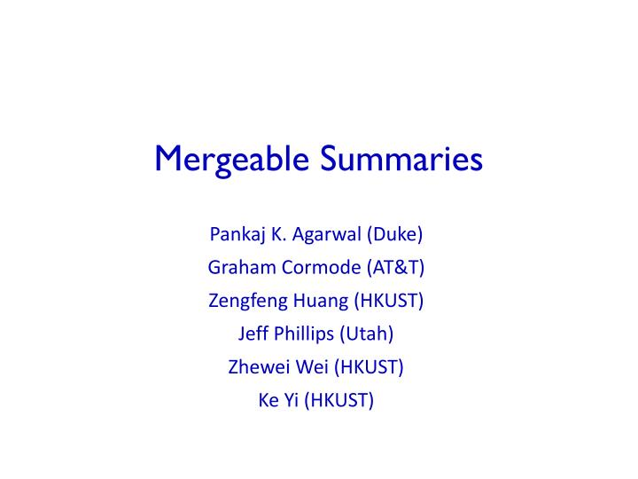 Mergeable summaries