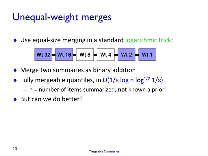 Unequal-weight merges