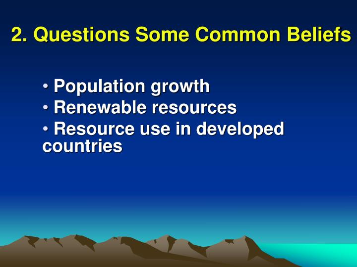 2. Questions Some Common Beliefs