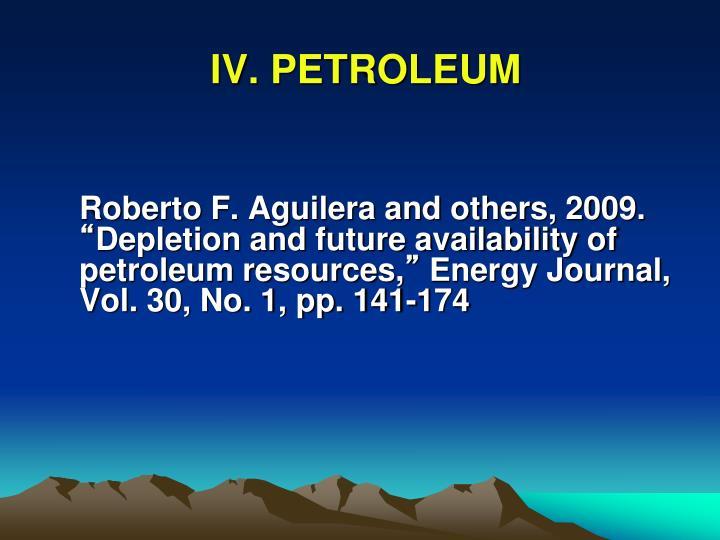 IV. PETROLEUM