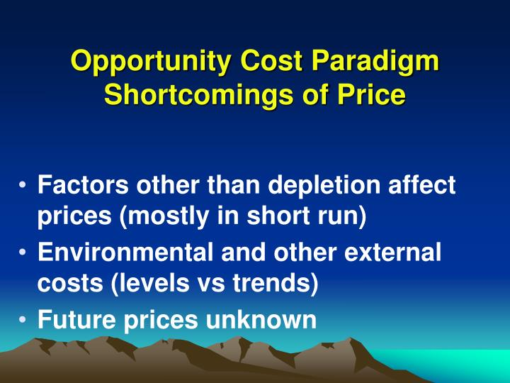 Opportunity Cost Paradigm