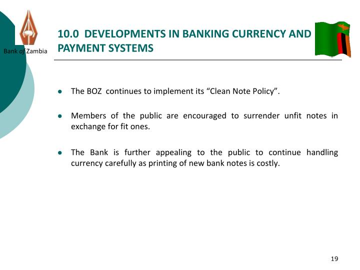 10.0  DEVELOPMENTS IN BANKING CURRENCY AND PAYMENT SYSTEMS