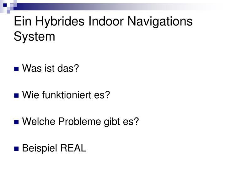 Ein Hybrides Indoor Navigations System