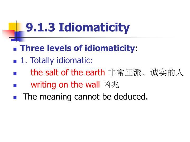 9.1.3 Idiomaticity
