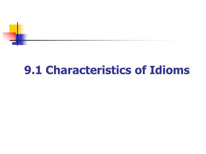 9.1 Characteristics of Idioms