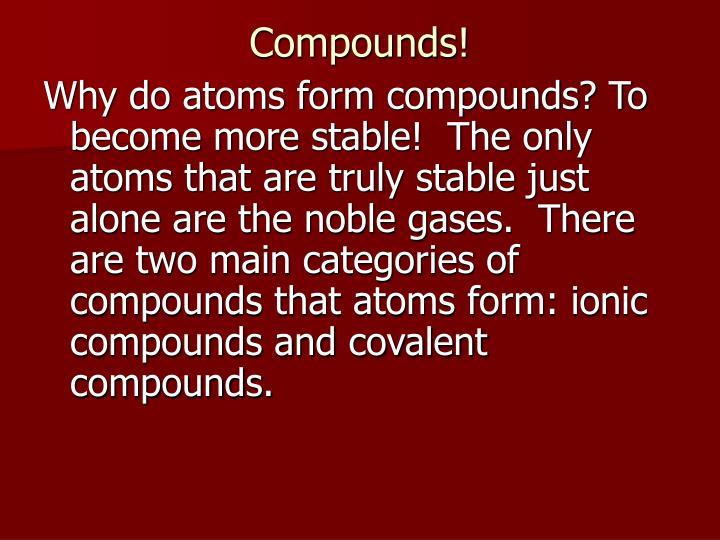 Compounds!