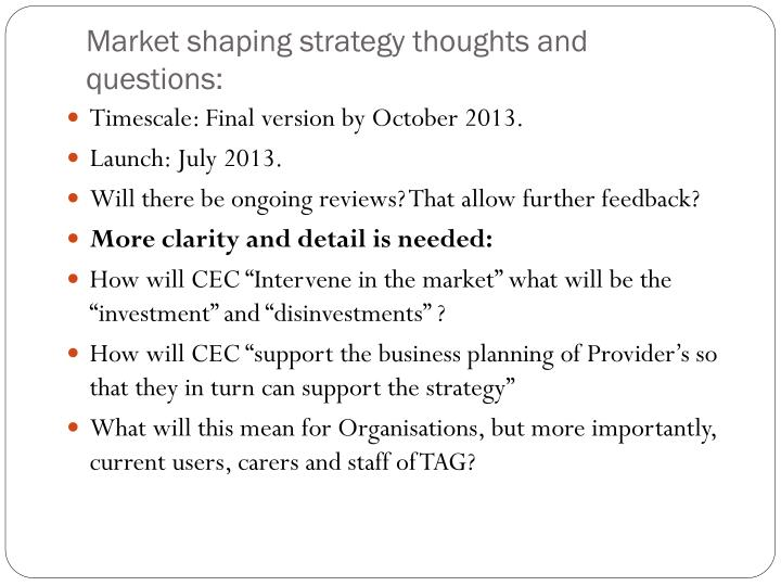 Market shaping strategy thoughts and questions: