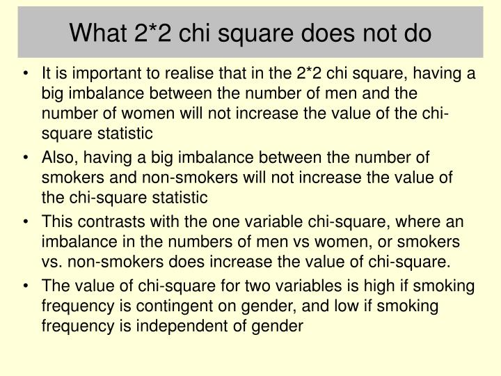 What 2*2 chi square does not do