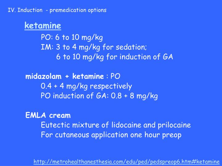 IV. Induction  - premedication options