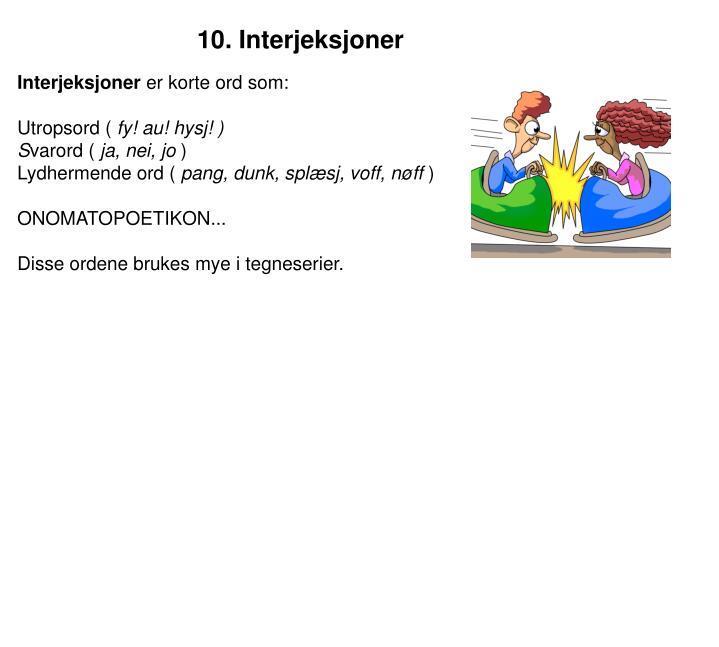 10. Interjeksjoner