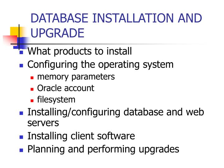 DATABASE INSTALLATION AND UPGRADE