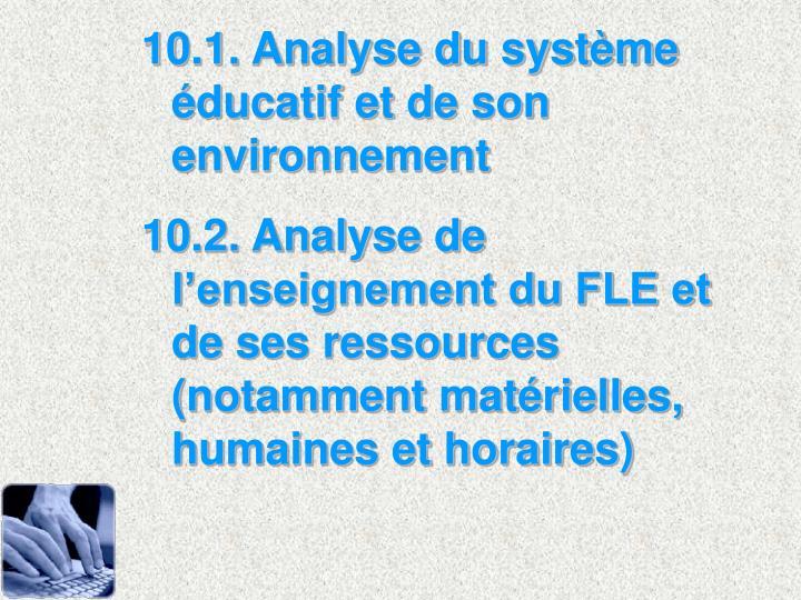 10.1. Analyse du systme ducatif et de son environnement