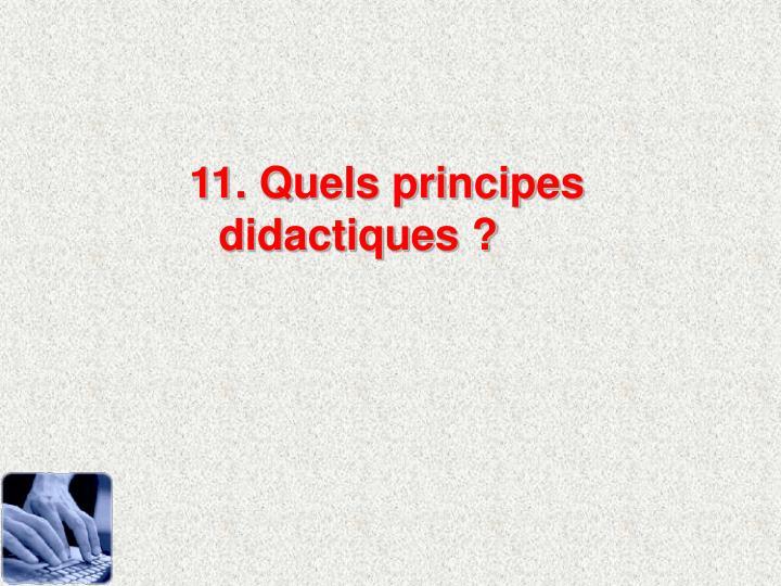 11. Quels principes didactiques ?