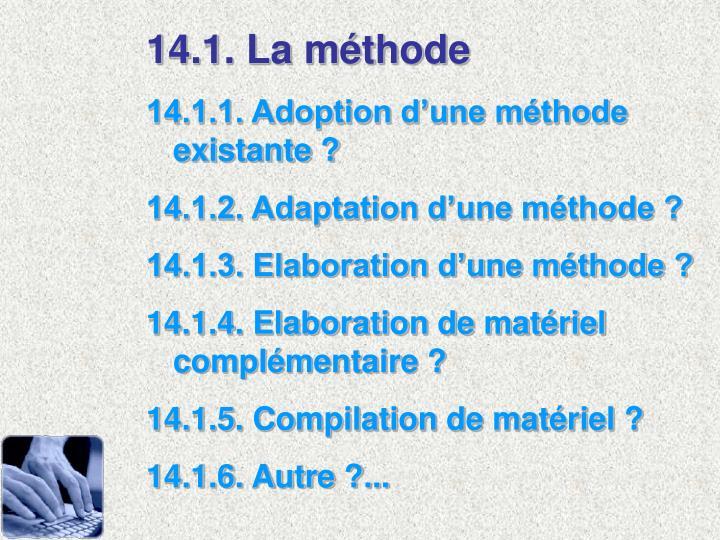 14.1. La mthode