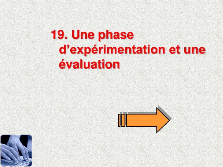 19. Une phase dexprimentation et une valuation