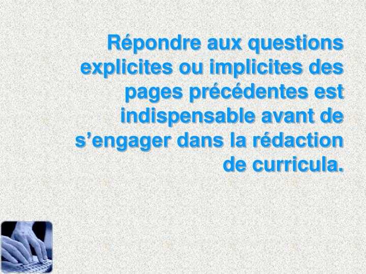 Rpondre aux questions explicites ou implicites des pages prcdentes est indispensable avant de sengager dans la rdaction de curricula.