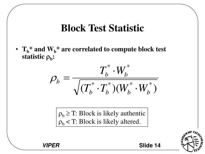 Block Test Statistic