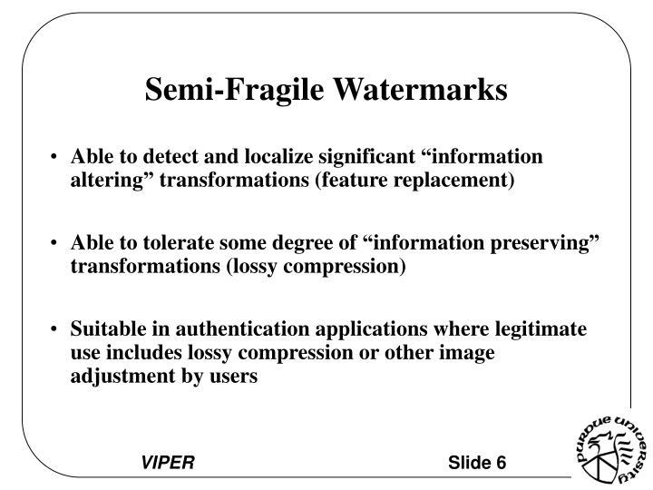 Semi-Fragile Watermarks