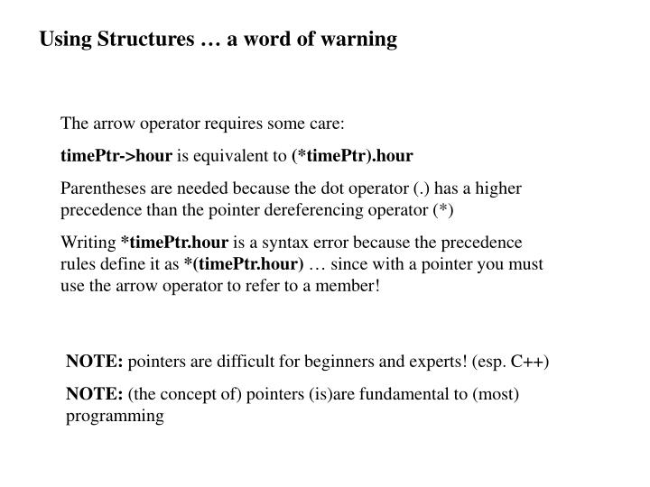 Using Structures … a word of warning