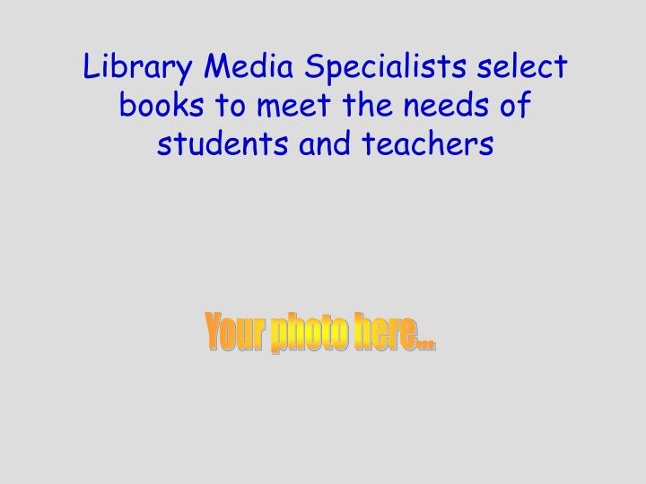 Library Media Specialists select