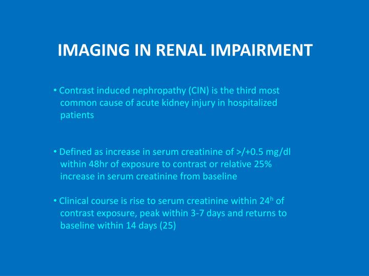 IMAGING IN RENAL IMPAIRMENT