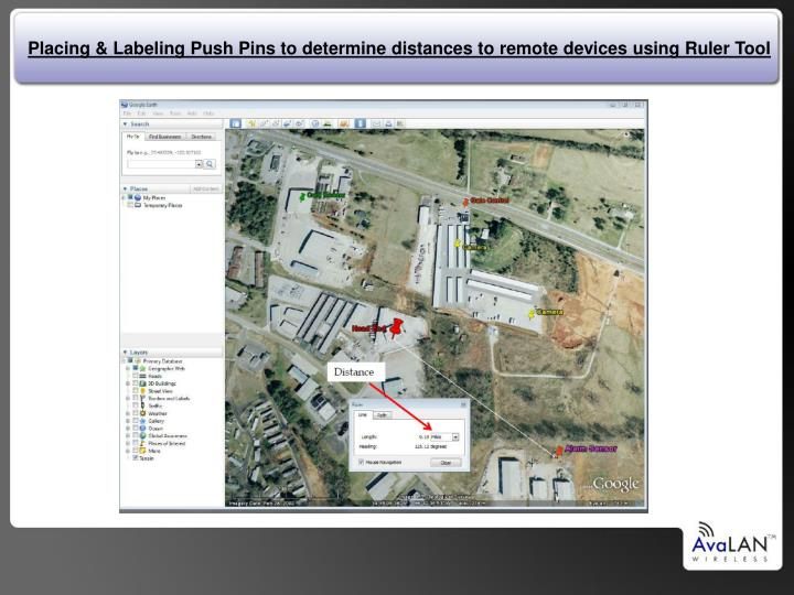 Placing & Labeling Push Pins to determine distances to remote devices using Ruler Tool
