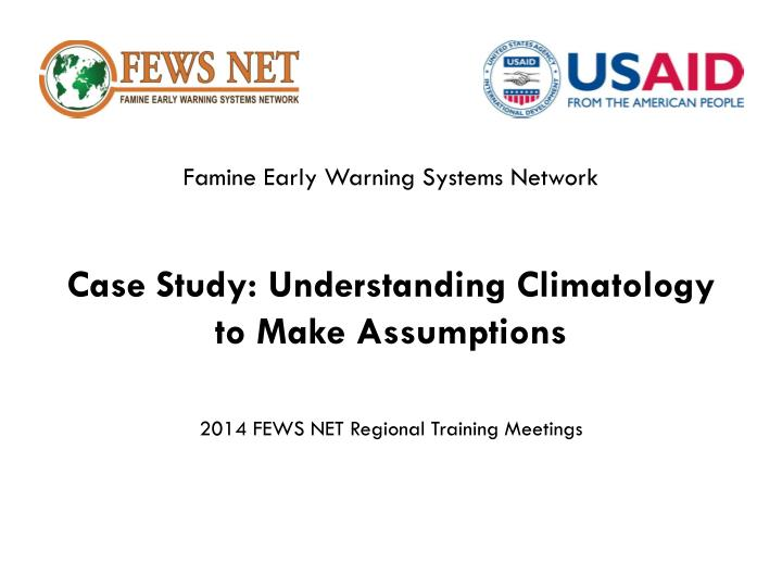 Case study understanding climatology to m ake assumptions