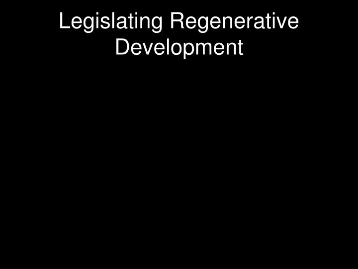 Legislating Regenerative Development