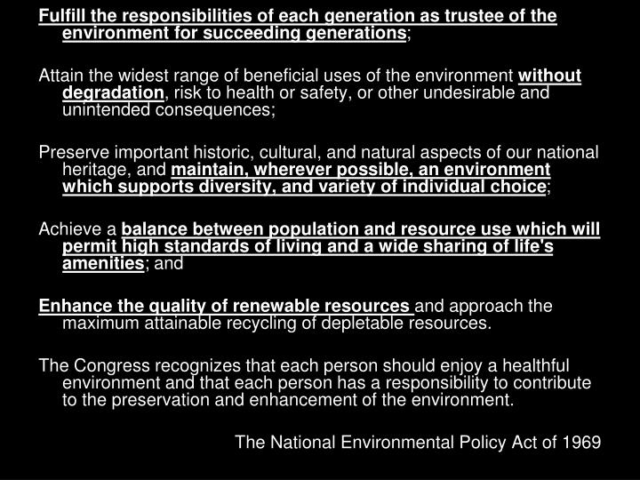Fulfill the responsibilities of each generation as trustee of the environment for succeeding generations