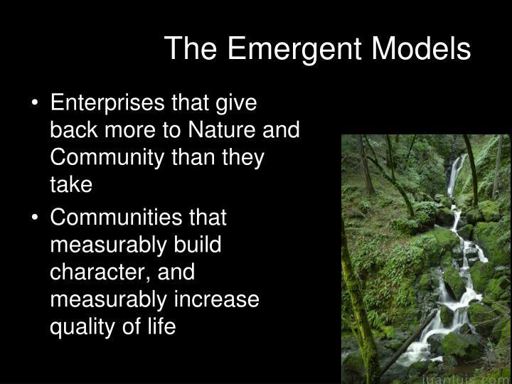 The Emergent Models