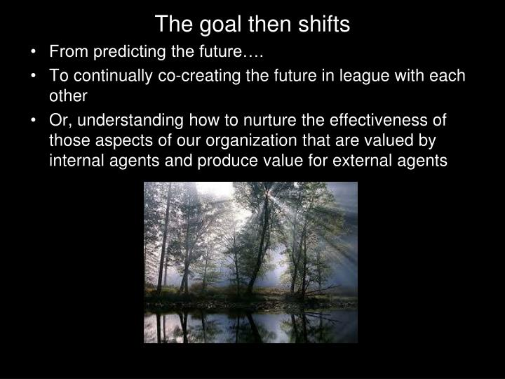 The goal then shifts