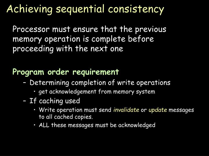 Achieving sequential consistency