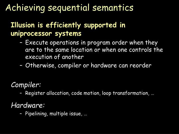 Achieving sequential semantics