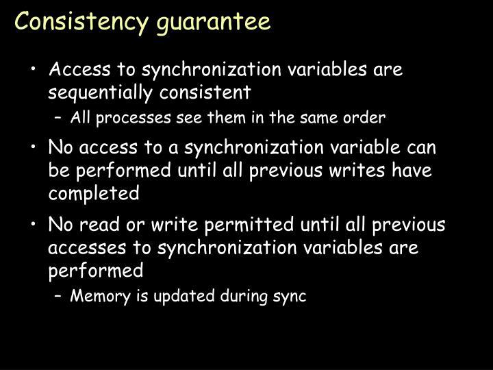 Consistency guarantee