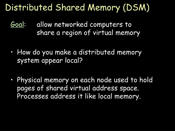 Distributed Shared Memory (DSM)