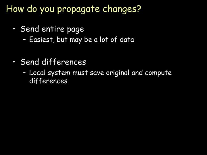 How do you propagate changes?