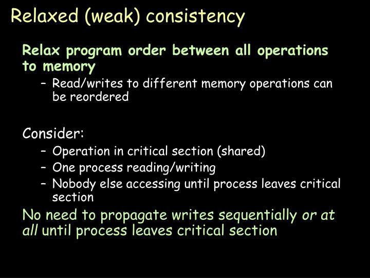 Relaxed (weak) consistency