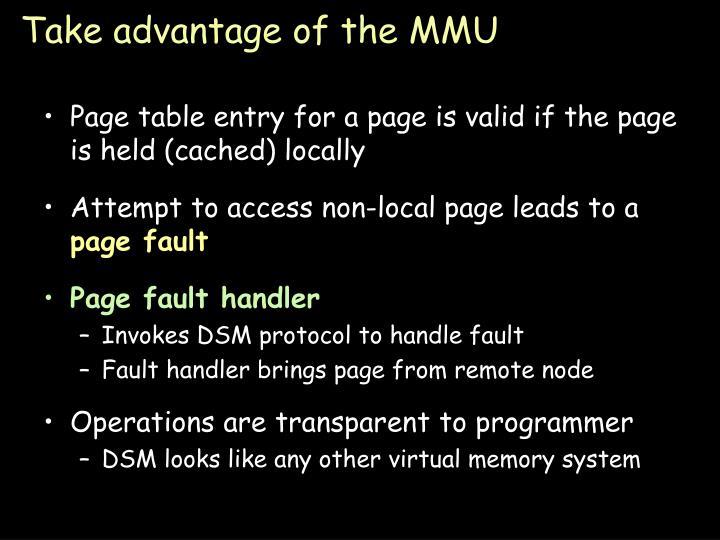 Take advantage of the MMU