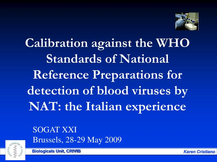 Calibration against the WHO Standards of National Reference Preparations for detection of blood viru...