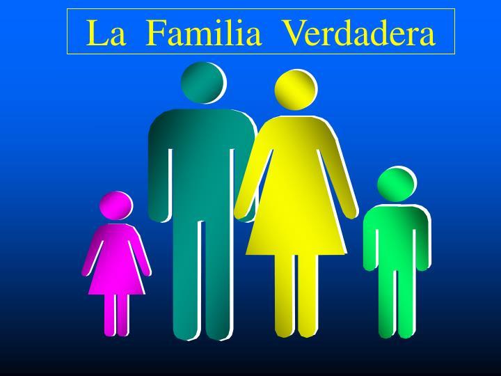 La  Familia  Verdadera